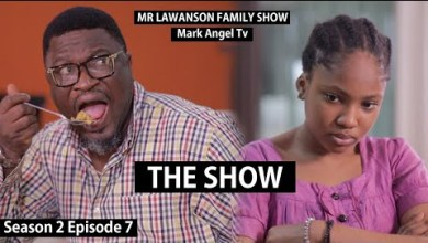 The Show | Mark Angel Tv |  Lawanson Show | Episode 7 (Season 2)