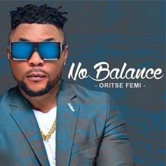 MP3: Oritse Femi – No Balance     Download