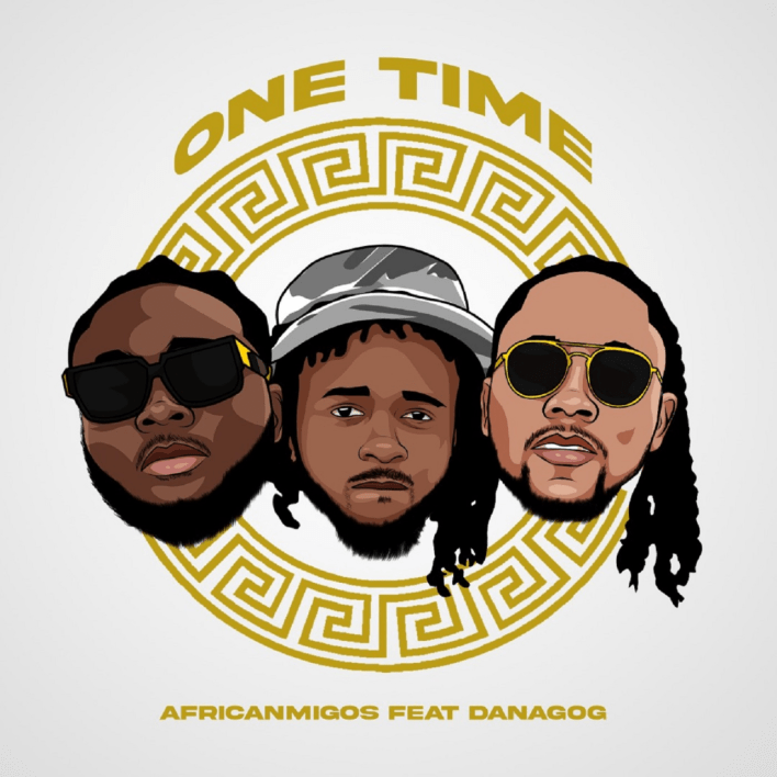 Africanmigos Ft. Danagog - One Time