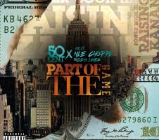 50 Cent Ft. NLE Choppa & Rileyy Lanez - Part Of The Game