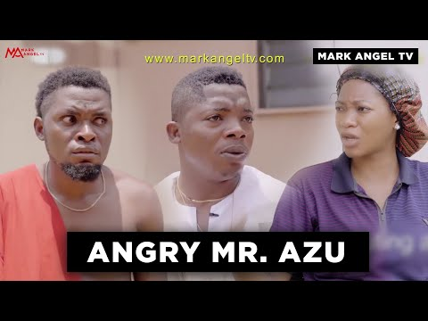 Angry Mr Azu - Part One   Mark Angel TV