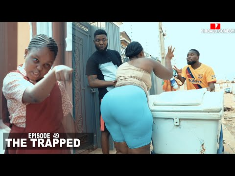 THE TRAPPED - SIRBALO COMEDY ( MOYIN AT IT AGAIN )