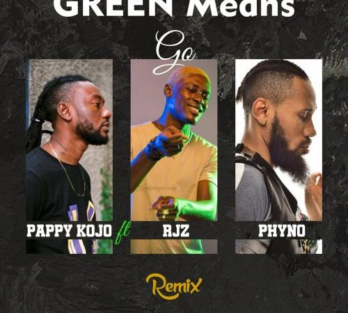 Pappy Kojo ft. Phyno & RJZ - Green Means Go