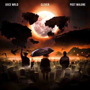 Juice WRLD Ft. Clever & Post Malone - Life's a Mess II