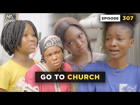 GO TO CHURCH - Episode 307 (MARK ANGEL COMEDY)
