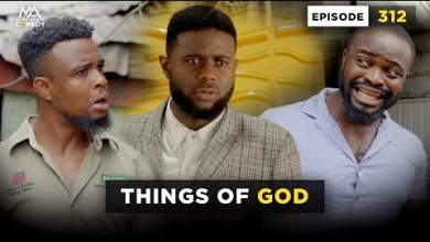 THINGS OF GOD - Episode 312 (Mark Angel Comedy)