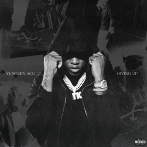Yungeen Ace - Giving Up