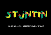 Mix Master David Ft. Verse Simmonds & Oxlade - Stuntin