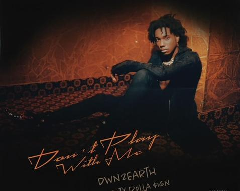 Dwn2earth Ft. Ty Dolla $ign - Don't Play With Me