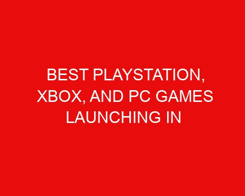 Best PlayStation, Xbox, And PC Games Launching in July 2021