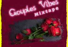 DJ AfroNaija - Couples Vibes Mixtape