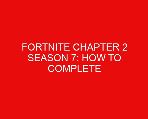 Fortnite Chapter 2 Season 7: How to Complete Cosmic Quests in Pro 100