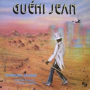 Guehi Jean – Pantalon Craque album lp -afrosunny-african music online-ivory coast