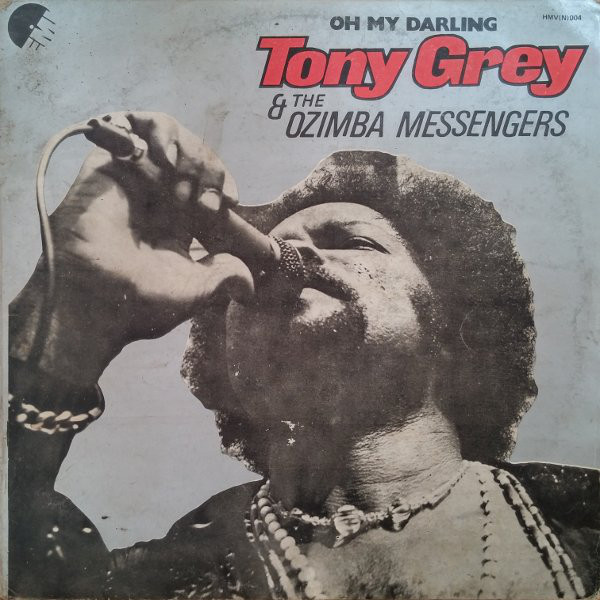 Tony Grey & The Ozimba Messengers – Oh My Darling album lp -afrosunny-african music online