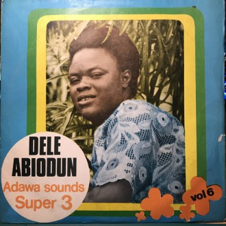 Admiral Dele Abiodun & His Top Hitters Band – Adawa Sounds Super 3
