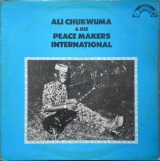 Ali Chukwuma & His Peace Makers International album lp
