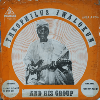 Theophilus Iwalokun & His Group album lp - afrosunny - african music online