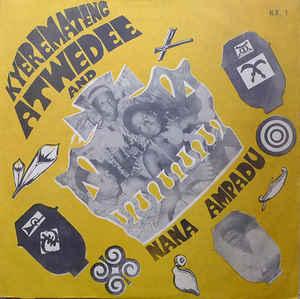 Kyeremateng Atwedee And Nana Ampadu album lp - ghana music online