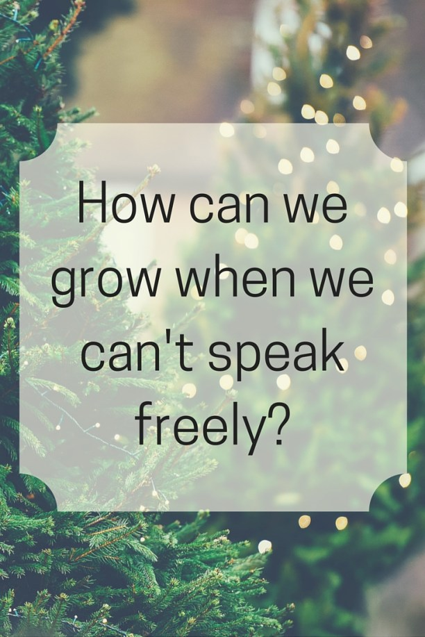 How can we grow when we can't speak freely (1)
