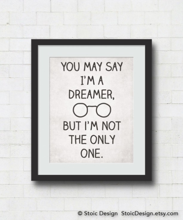 You May Say Im Dreamer Im Not Only One