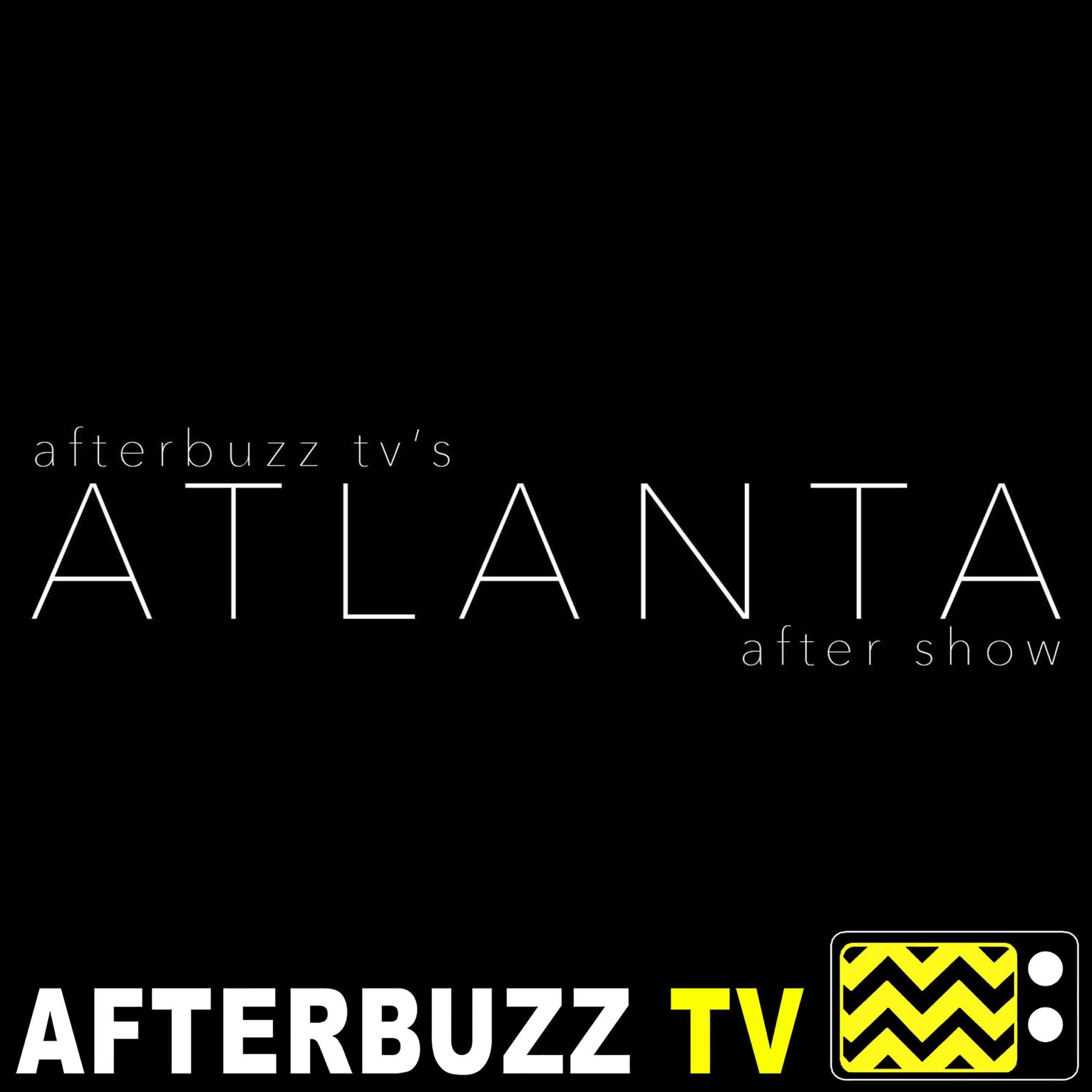 Atlanta S:2 | Crabs in a Barrel E:11 | AfterBuzz TV AfterShow