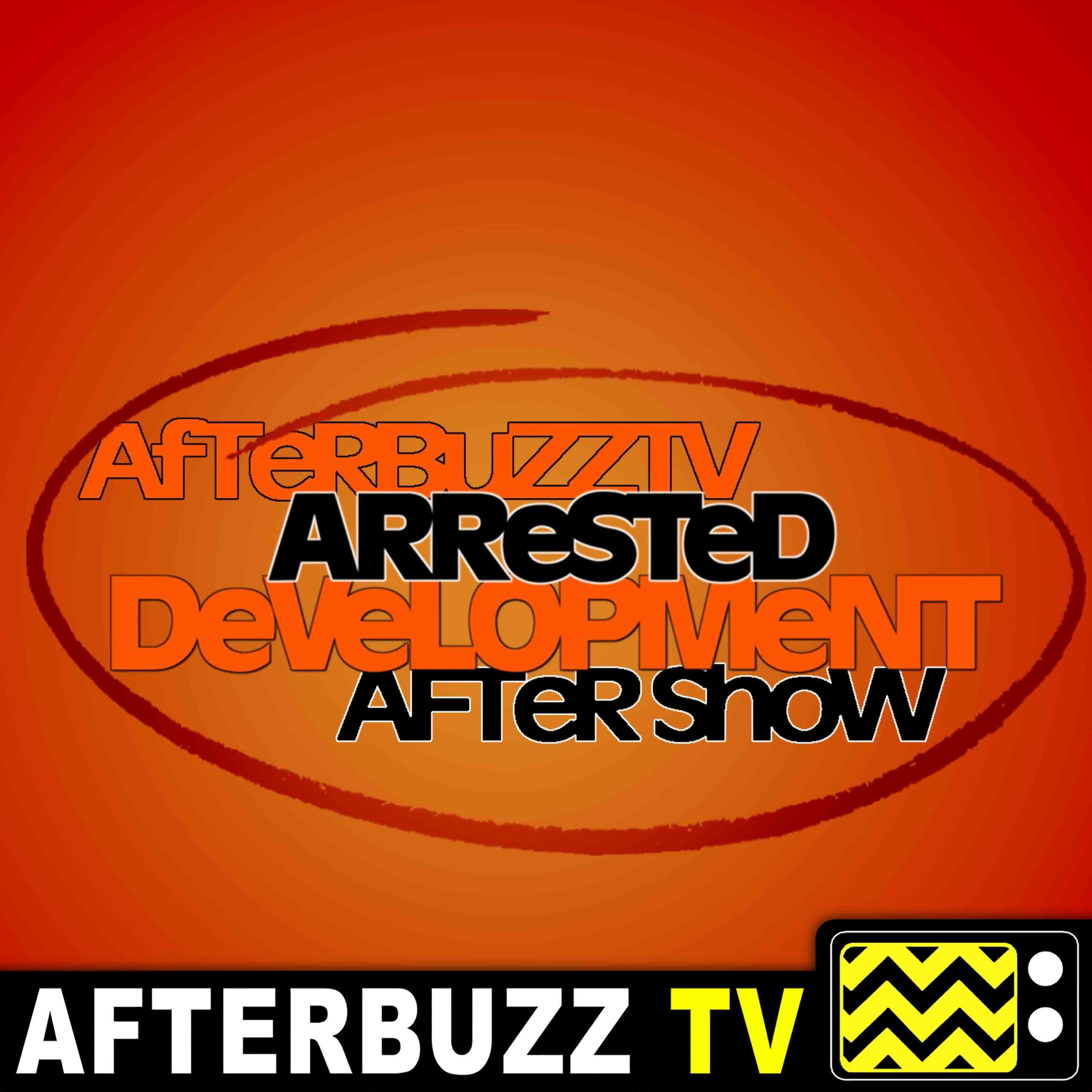 Arrested Development S:5 | Part Four Review | AfterBuzz TV AfterShow