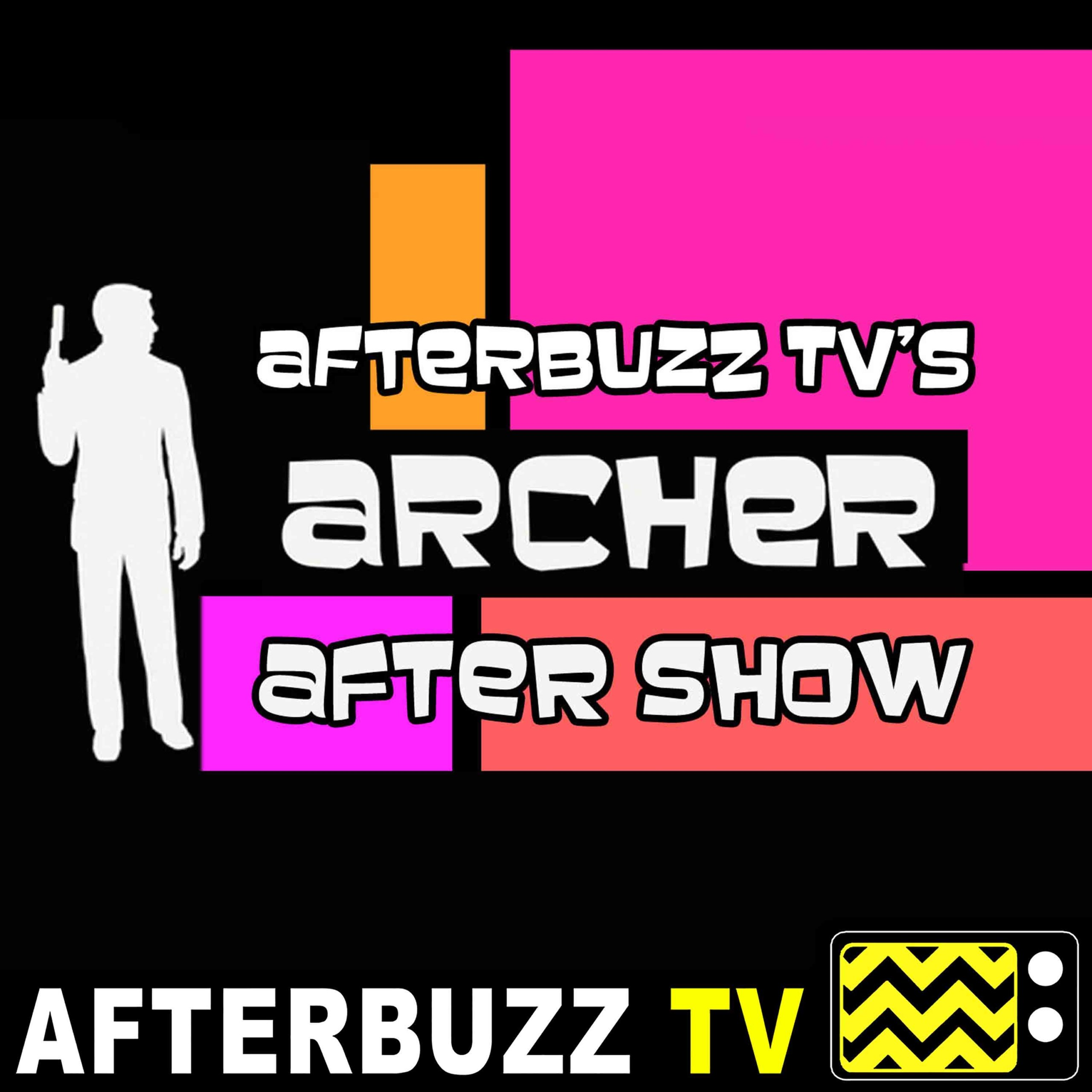 Archer S:9 | A Discovery E:8 | AfterBuzz TV AfterShow