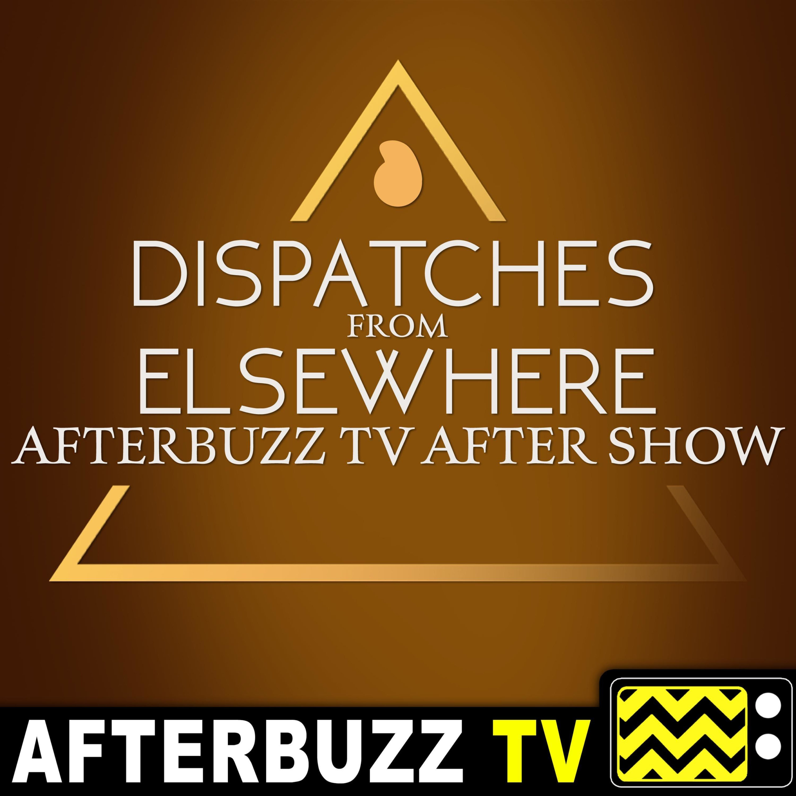 Dispatches From Elsewhere After Show Podcast