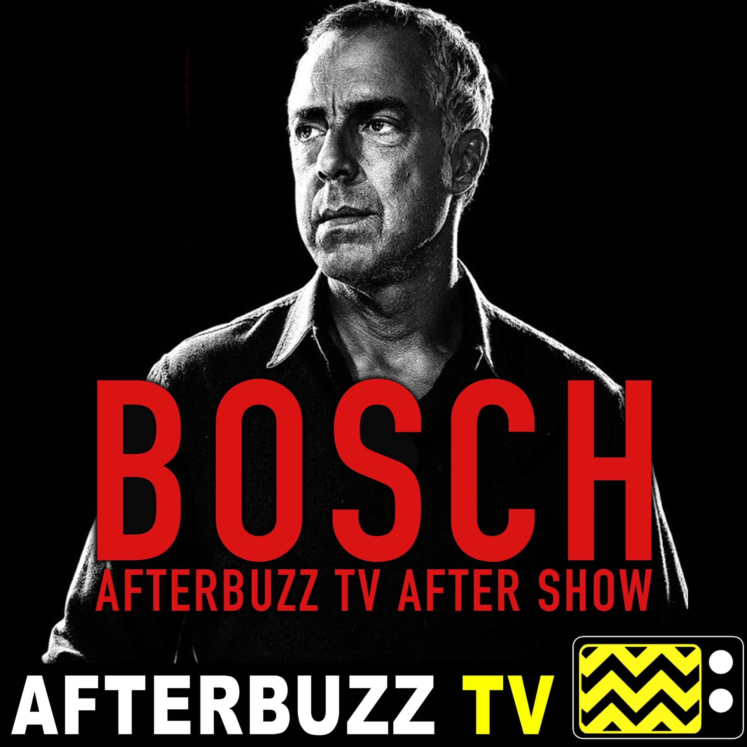 Bosch S:3 | Clear Shot; The Sea King E:9 & E:10 | AfterBuzz TV AfterShow