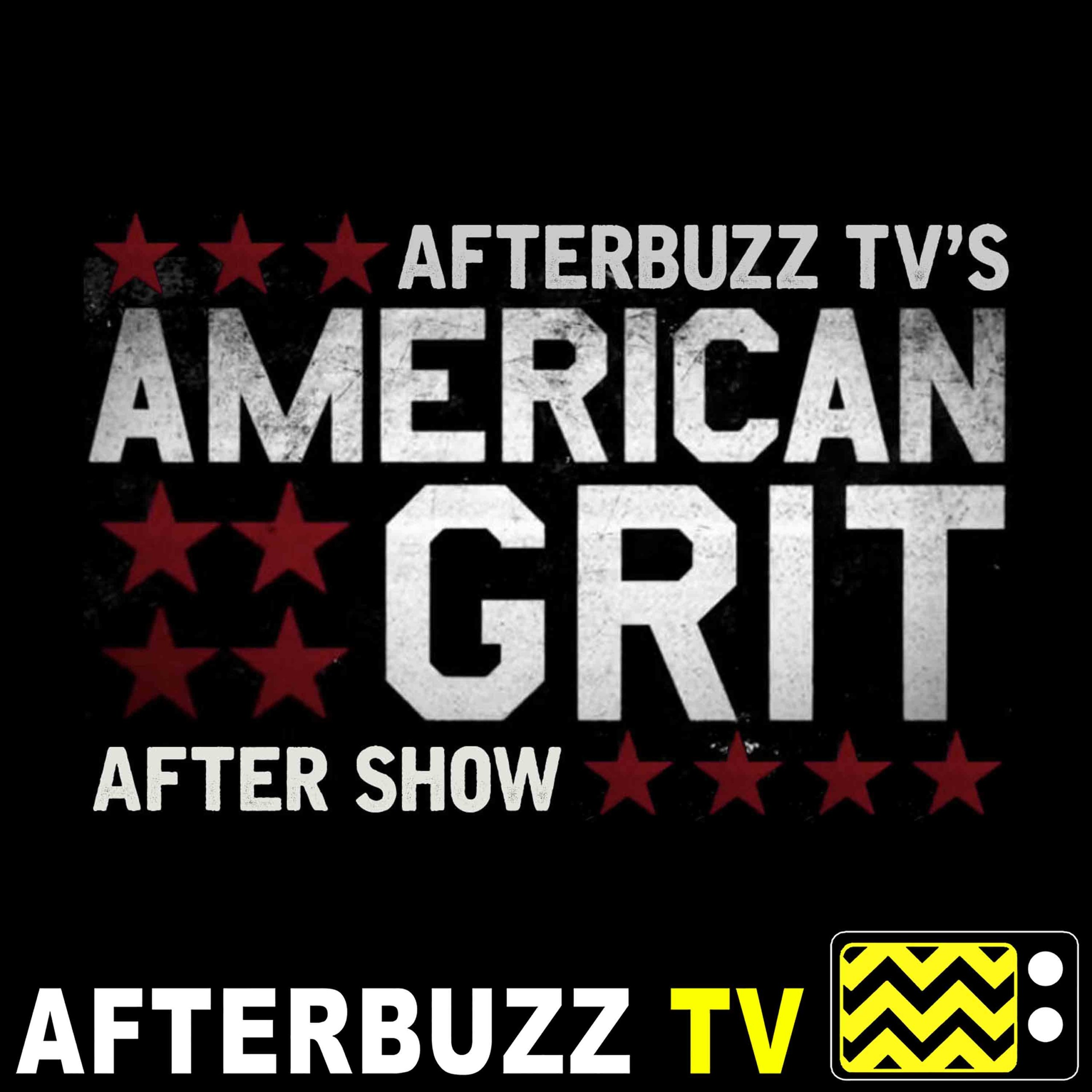 American Grit S:2 | Gigi, Hannah, and Chloe Guest on Cena Says; Who's Got Grit? E:9 & E:10 | AfterBuzz TV AfterShow