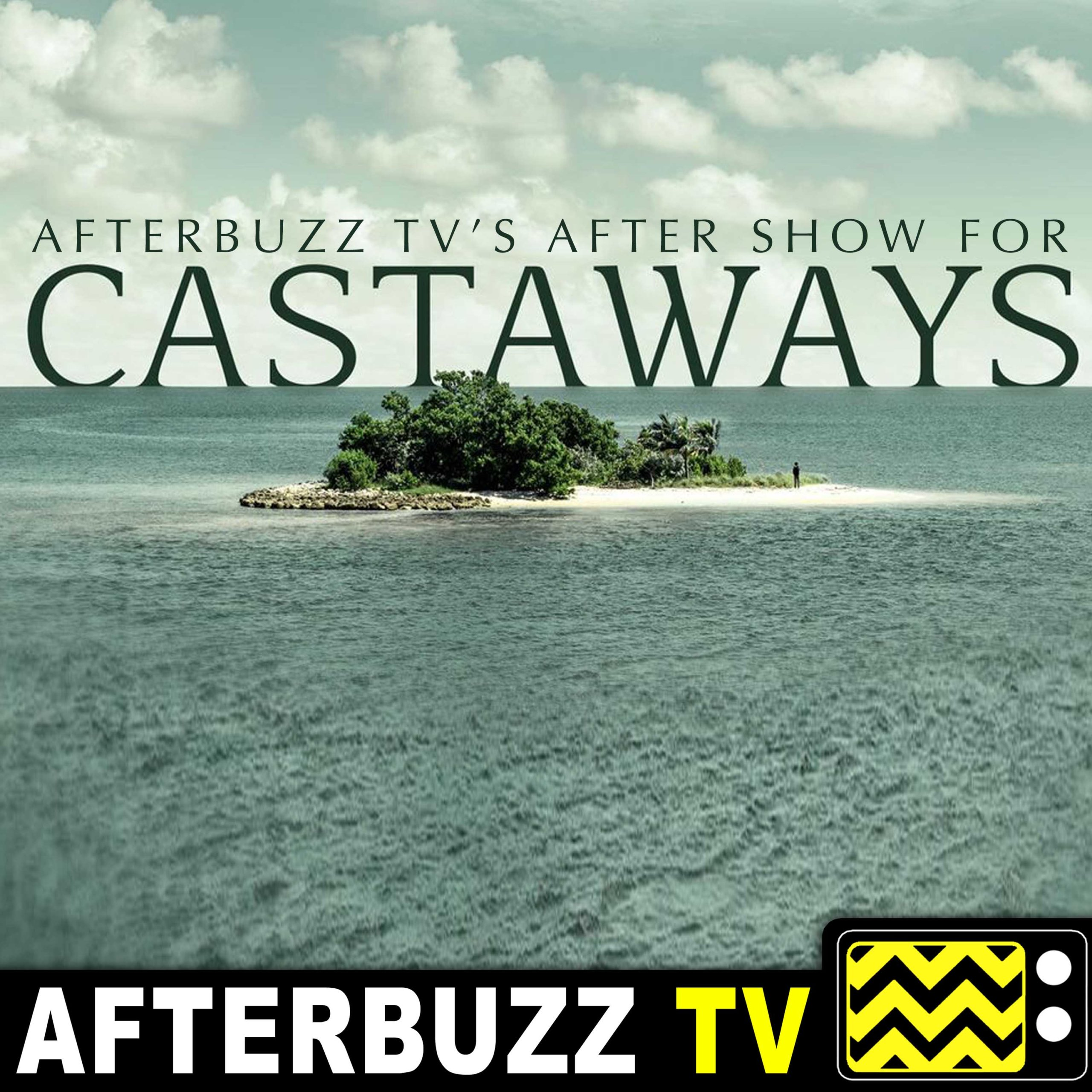 Castaways S:1 | Episodes 7-10 | AfterBuzz TV AfterShow