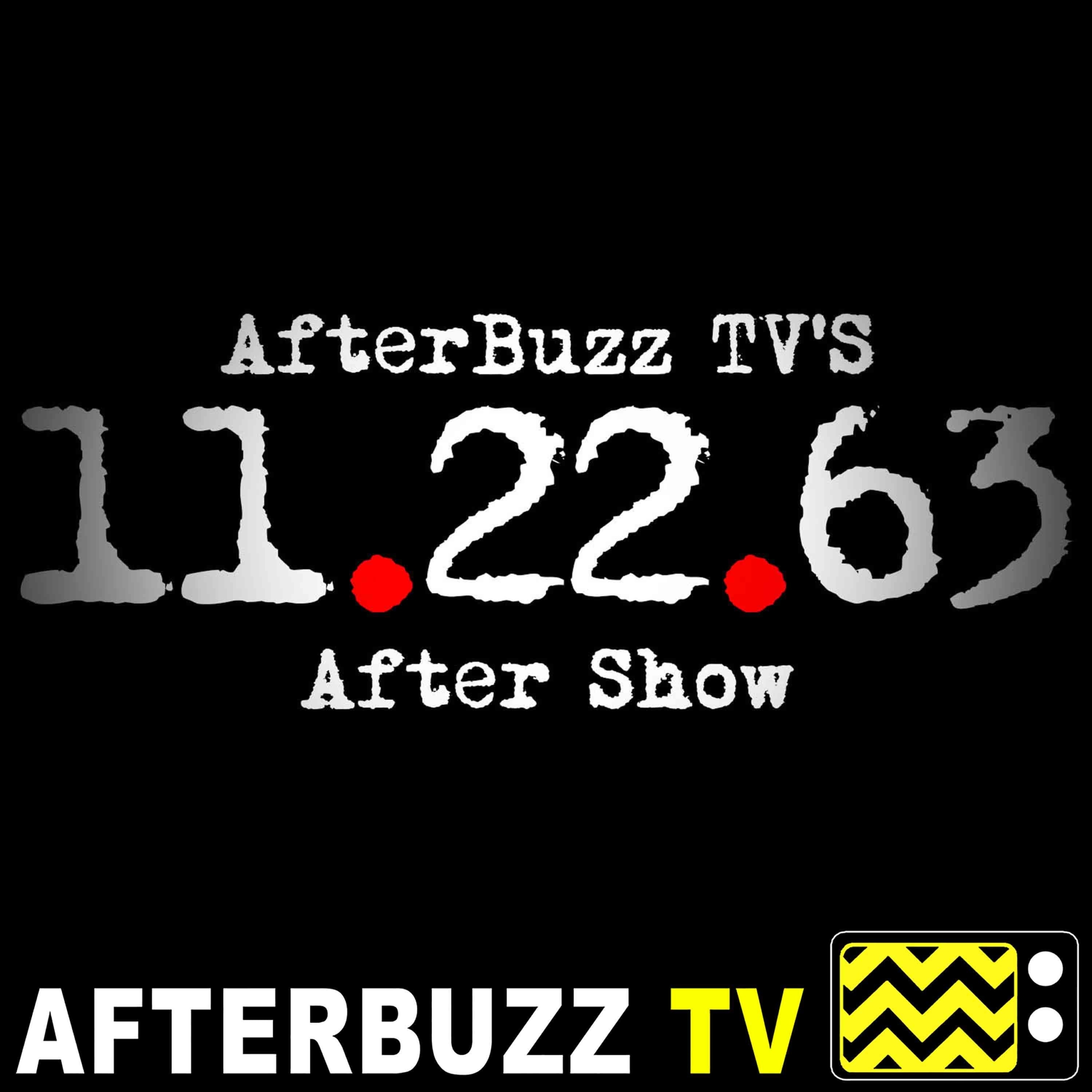 11.22.63 S:1 | The Day In Question E:8 | AfterBuzz TV AfterShow