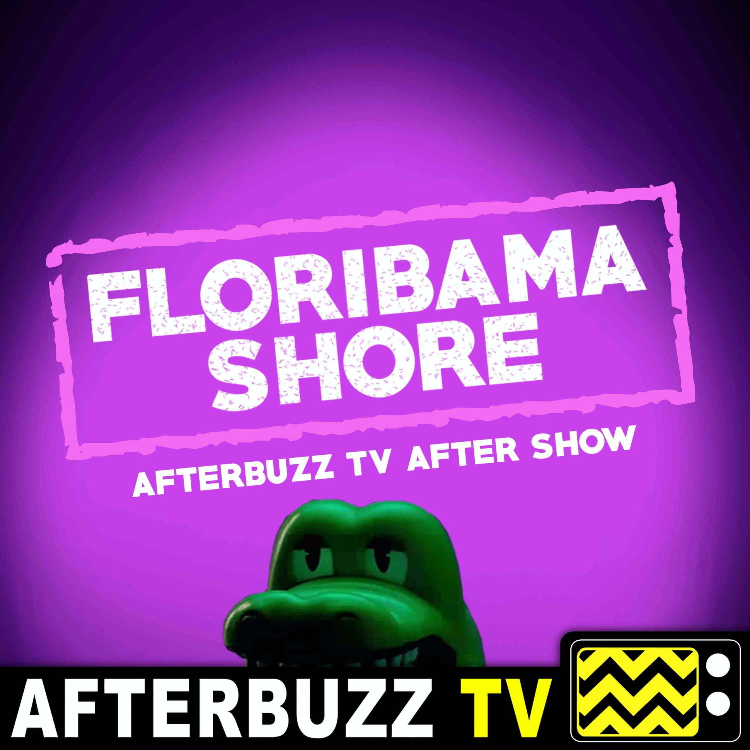 The Floribama Shore After Show Podcast
