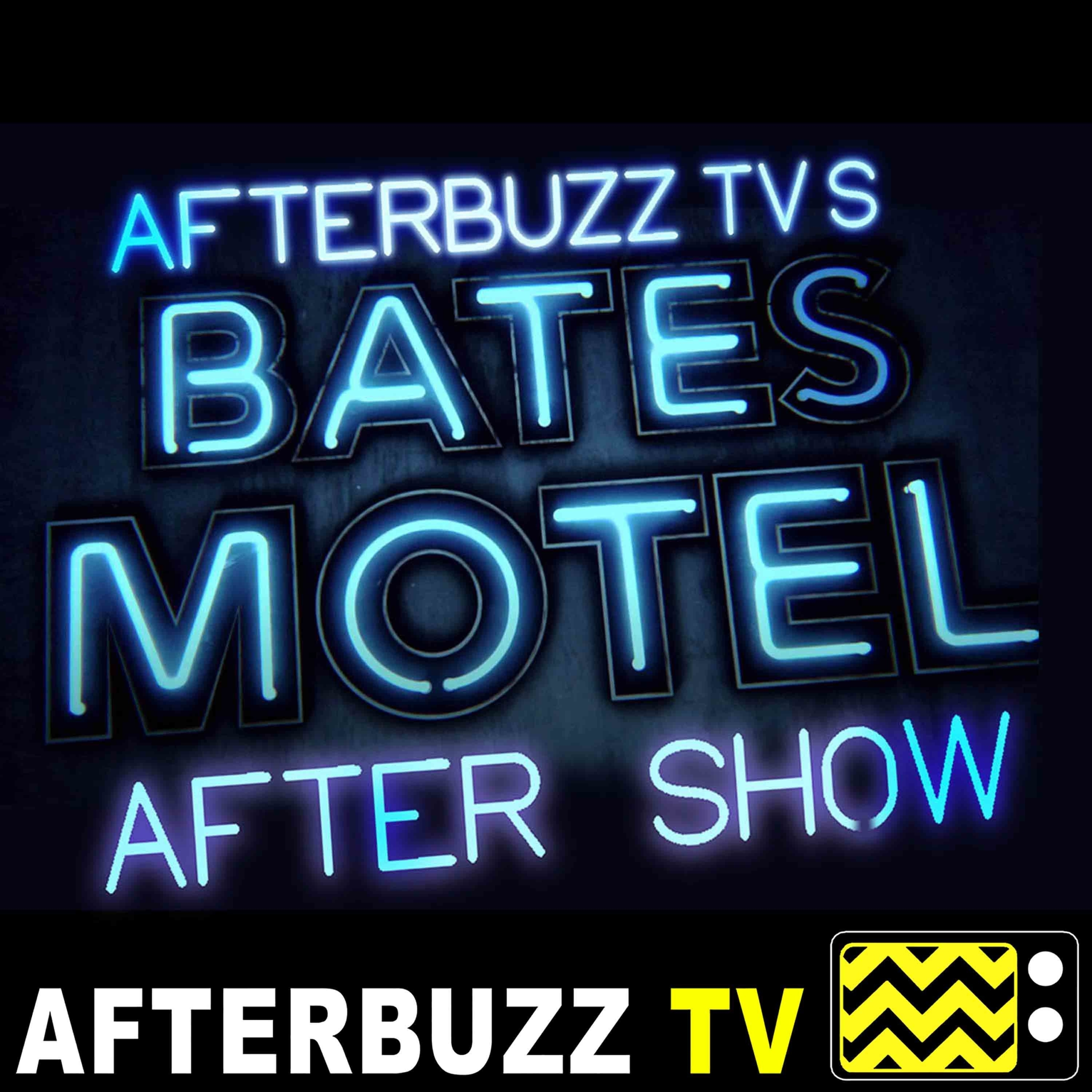 Bates Motel S:5 | The Cord E:10 | AfterBuzz TV AfterShow