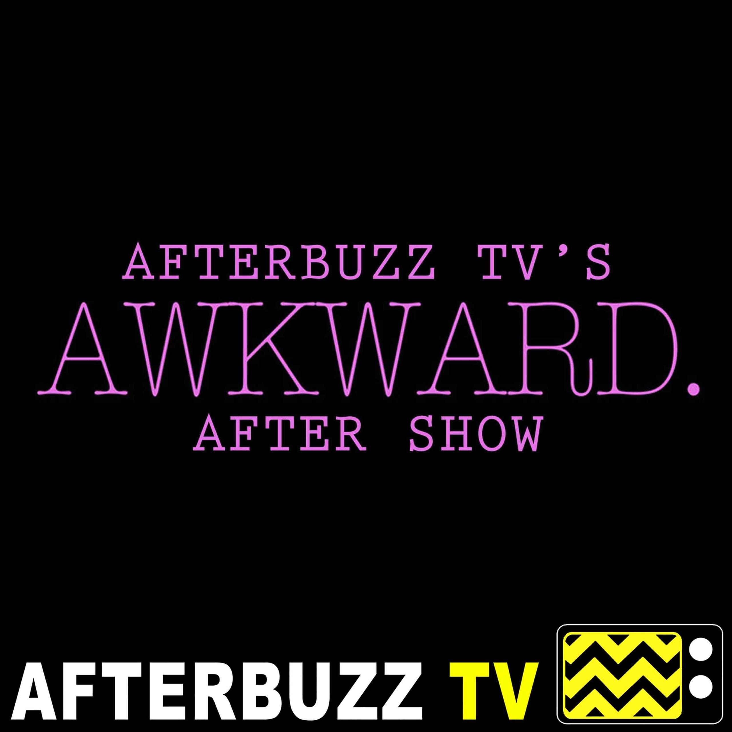 Awkward. S:5   Second Chances E:23   AfterBuzz TV AfterShow