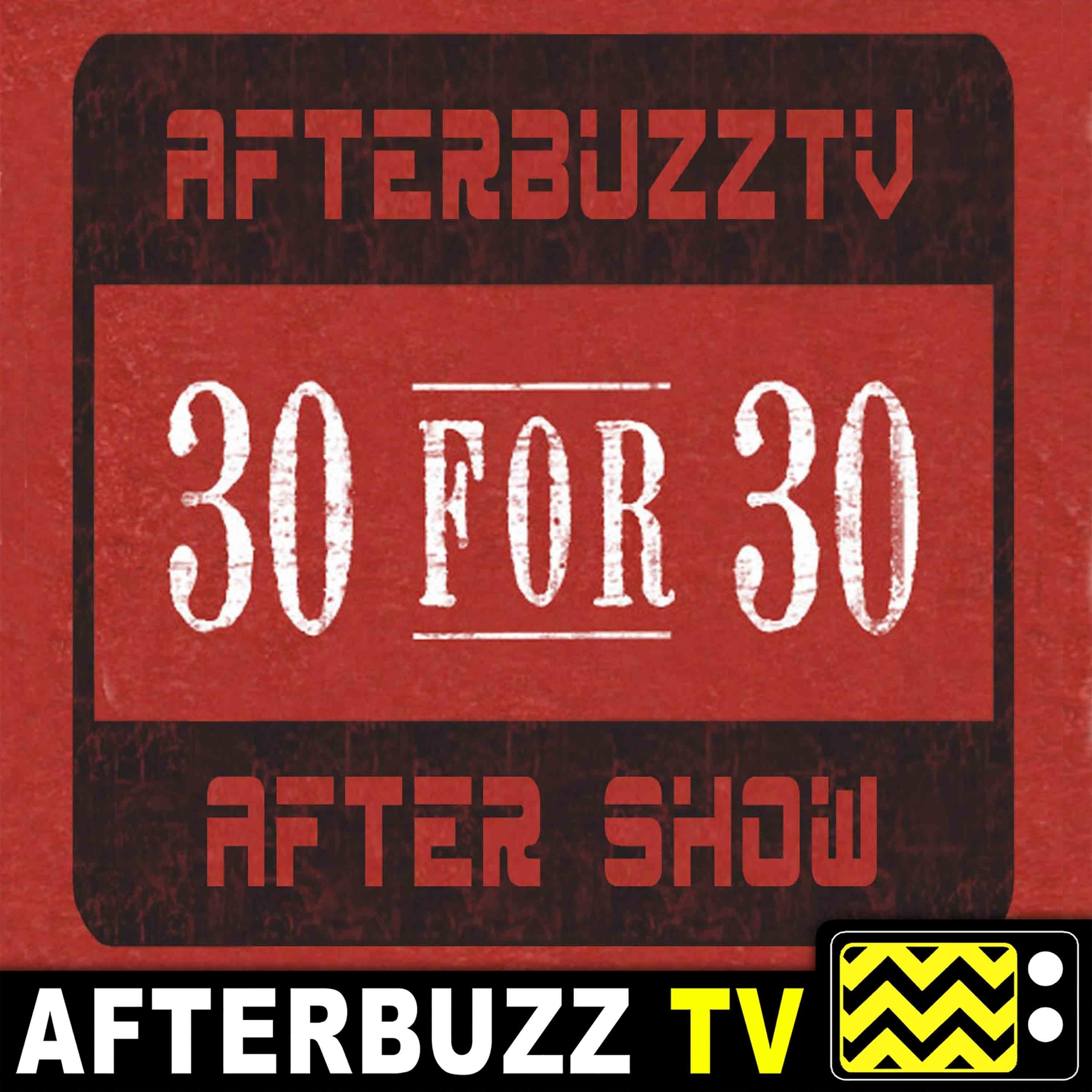 30 For 30 | Angry Sky | AfterBuzz TV AfterShow