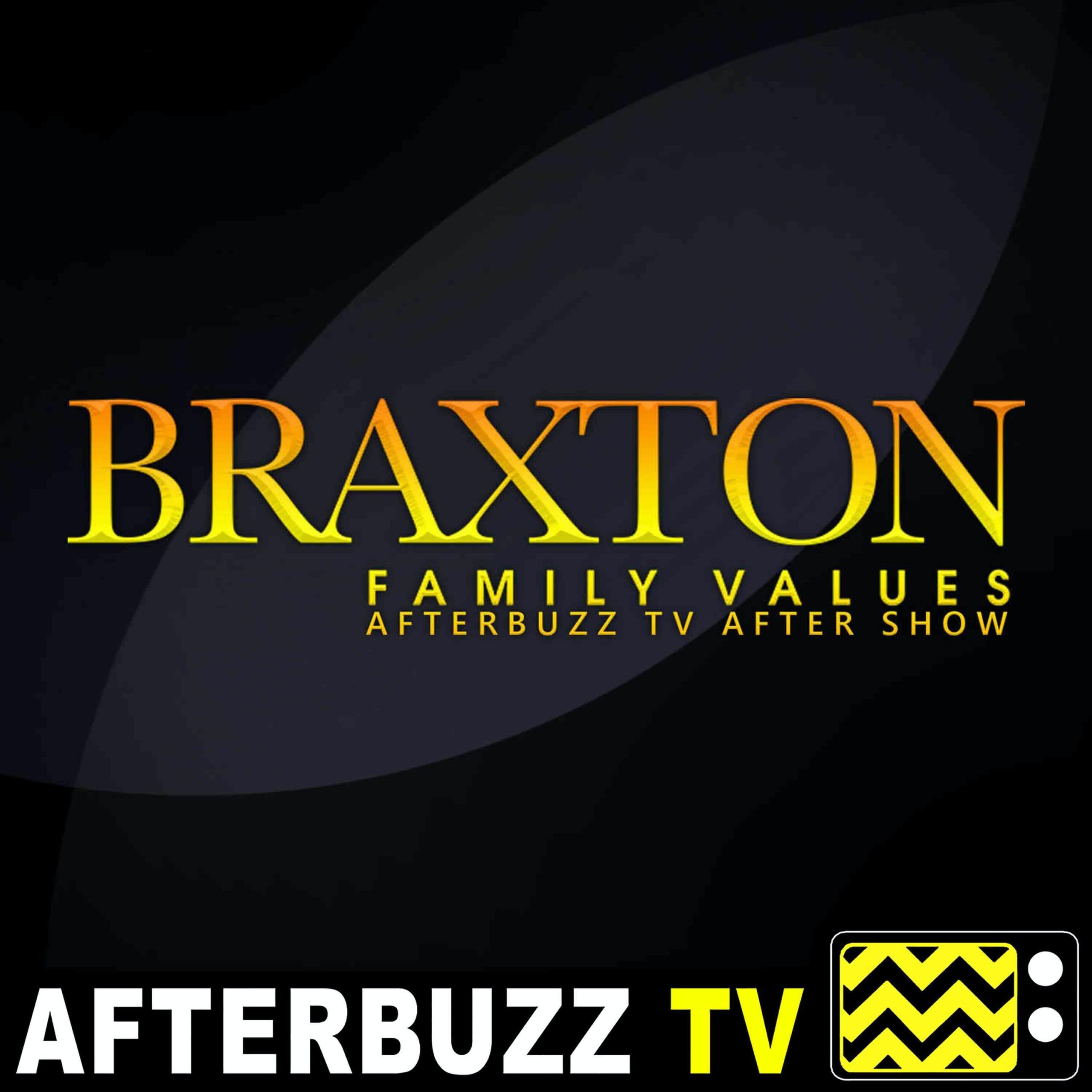 """Engaged & Enraged"" Season 6 Episode 26 'Braxton Family Values' Review"