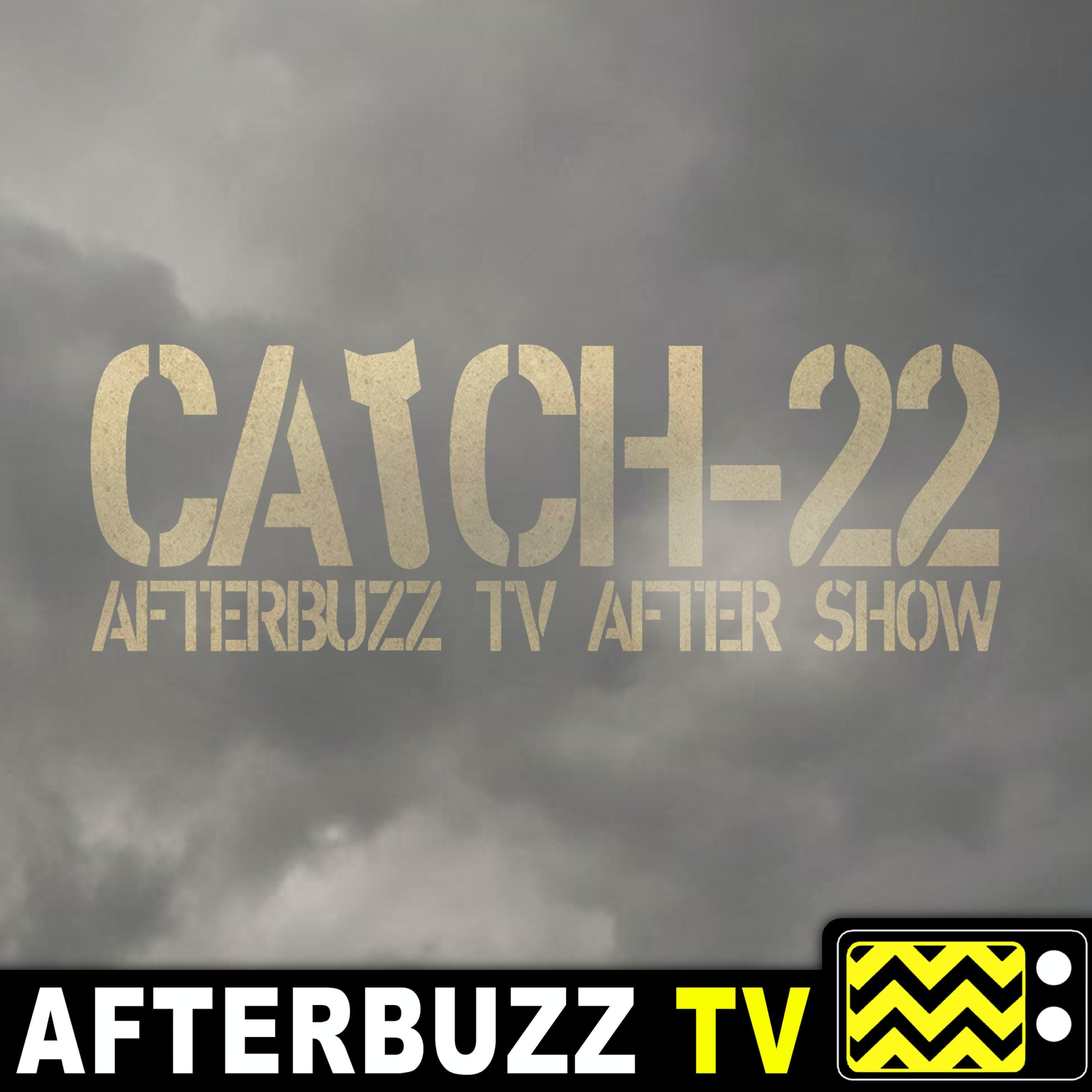 """""""Episode 6"""" Catch 22 AfterBuzz TV Review"""