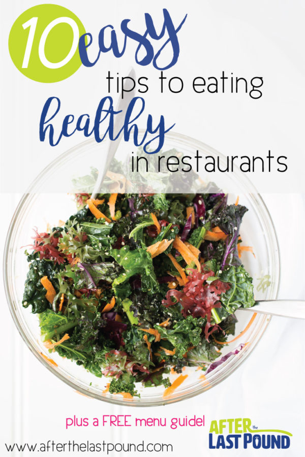 10 Easy Ways To Eat Healthy At Restaurants After The Last
