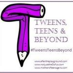 Teens Tweens and Beyond