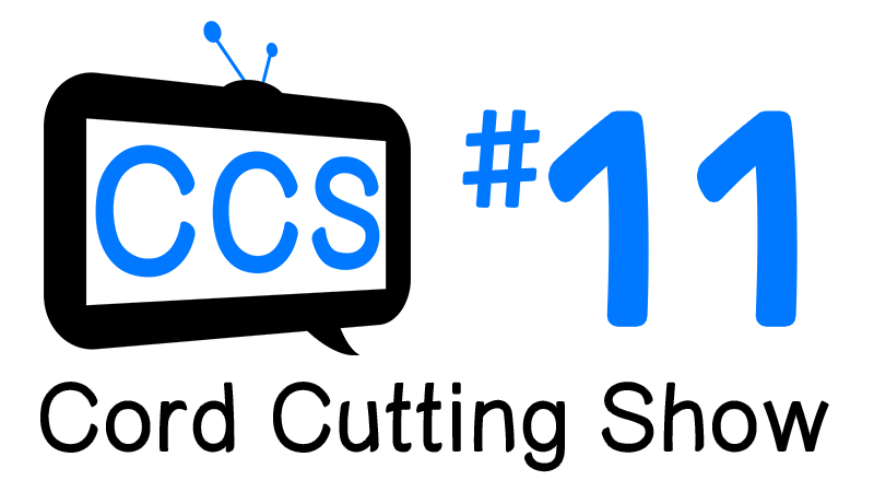 cord-cutting-show-episode-11