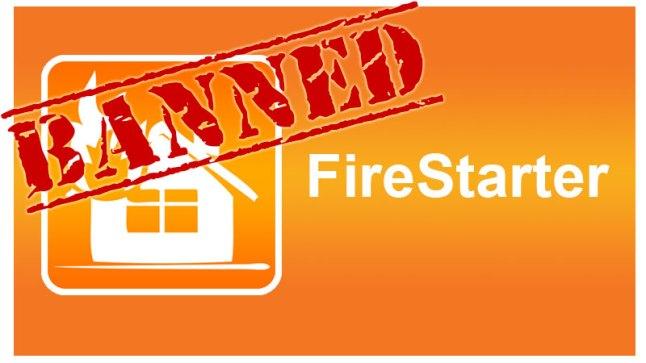 firestarter-banned