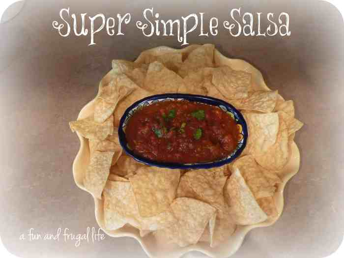 Craving restaurant salsa?  Try this recipe for Super Simple Salsa from A Fun and Frugal Life.  Just make sure you have plenty of chips on hand!