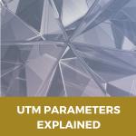 UTM PARAMETERS EXPLAINED