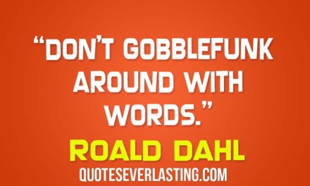 ATG Quirkies: Roald Dahl's swashboggling words get their own dictionary