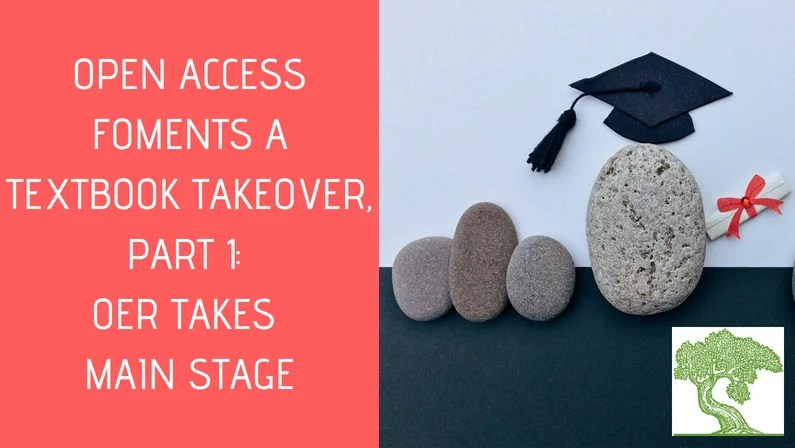 """ATG Original: """"Open Access Foments a Textbook Takeover, Part 1: OER Takes Main Stage"""
