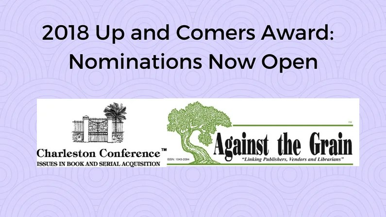 Deadline Extended: Up and Comer Award Nominations Open through Oct 12.