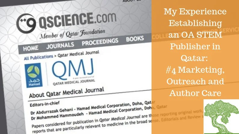 ATG ORIGINAL: MY EXPERIENCE ESTABLISHING AN OA STEM PUBLISHER IN QATAR: #4 Marketing, Outreach and Author Care