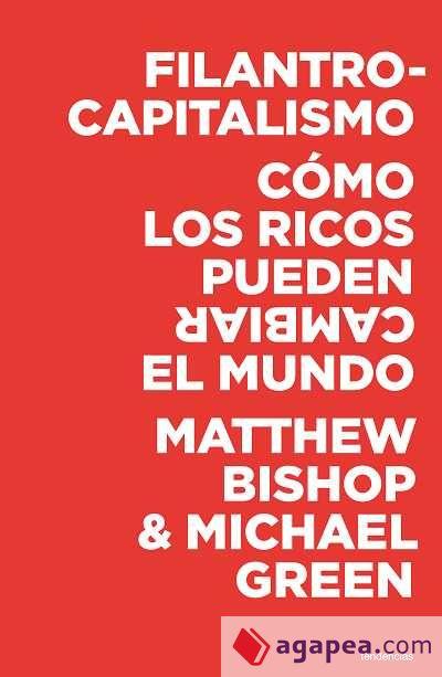 FILANTROCAPITALISMO-COMO LOS RICOS PUEDEN CAMBIAR EL MUNDO