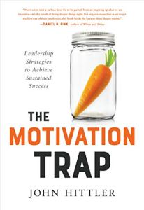 The Motivation Trap: Leadership Strategies to Achieve Sustained Success